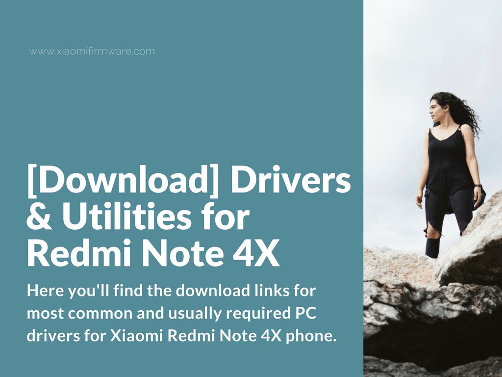 Download] Drivers & Utilities for Redmi Note 4X - Xiaomi Firmware