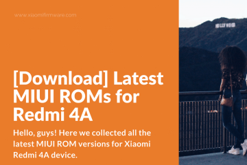 MIUI Roms for Xiaomi Redmi 4A