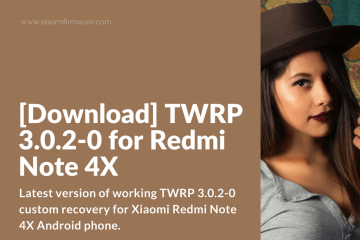 How to flash TWRP 3.0.2-0 on Redmi Note 4X
