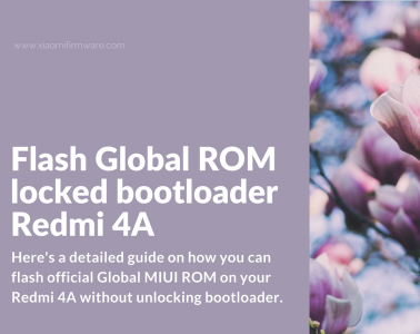 Global ROM on Redmi 4A locked bootloader