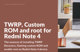 TWRP, Custom ROM and root Redmi Note 4