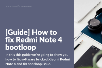 Fix bootloop problem on Redmi Note 4
