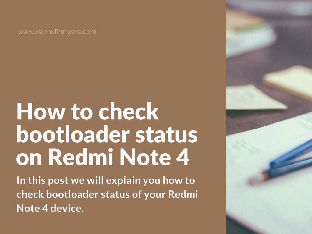 Tips To Extend Battery Life On Xiaomi Redmi Note 4: [FAQ] How To Check Bootloader Status On Redmi Note 4