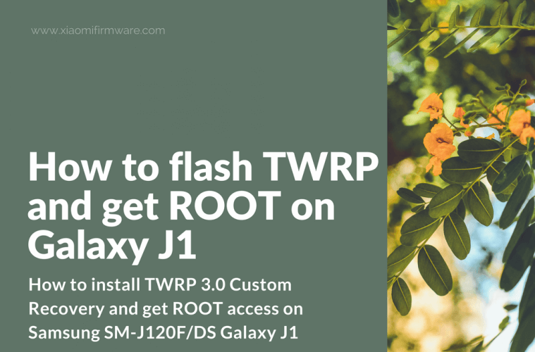 Flash TWRP and ROOT Galaxy J1