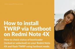 Flash TWRP on Redmi Note 4X