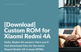Download Custom Unofficial ROMS for Redmi 4A