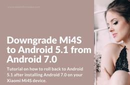 How to downgrade Mi4S from Android 7.0 to Android 5.1
