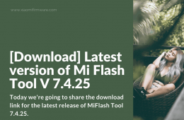 Latest version of Mi Flash Tool V 7.4.25