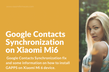 How to fix Google Contacts Synchronization Bug on Xiaomi Mi6