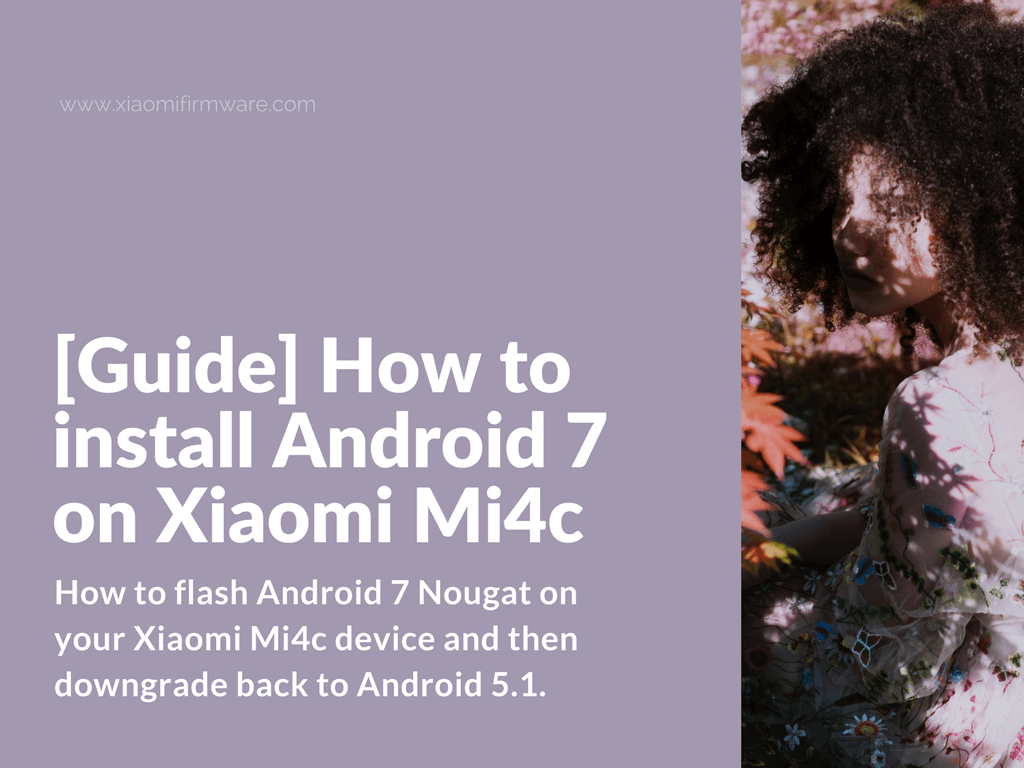 [guide] How To Install Android 7 On Xiaomi Mi4c