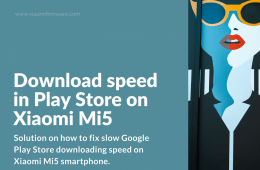 Slow download speed in Play Store on Xiaomi Mi5