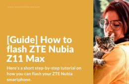 How to flash custom ROM on ZTE Nubia Z11 Max