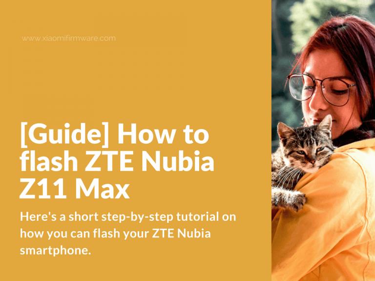 How to flash custom ROM on ZTE Nubia Z11 Max