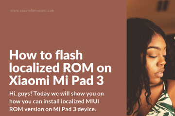 How to flash custom ROM on Mi Pad 3