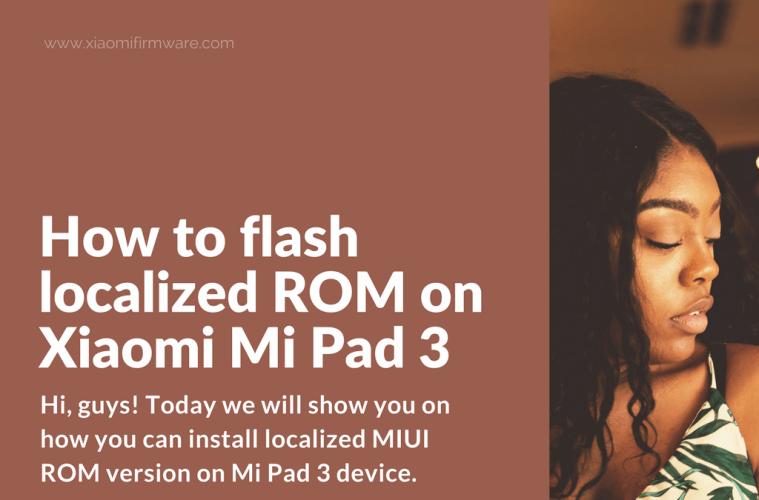 How to flash custom ROM on Mi Pad 3