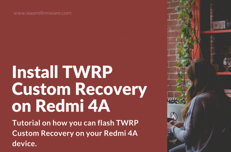How to install TWRP Custom Recovery on Redmi 4A - Xiaomi Firmware