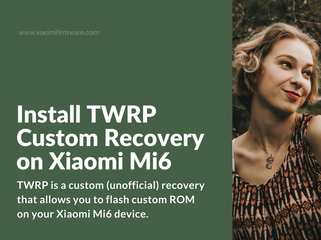 Download and install TWRP Recovery on Xiaomi Mi6