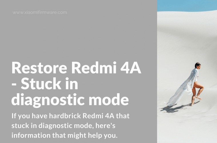 Restore bricked Redmi 4A in diagnostic mode