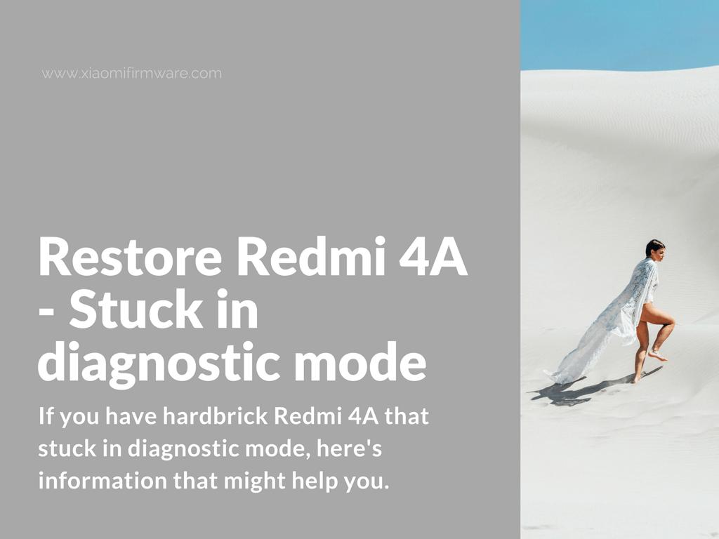 Restore bricked Redmi 4A in diagnostic mode