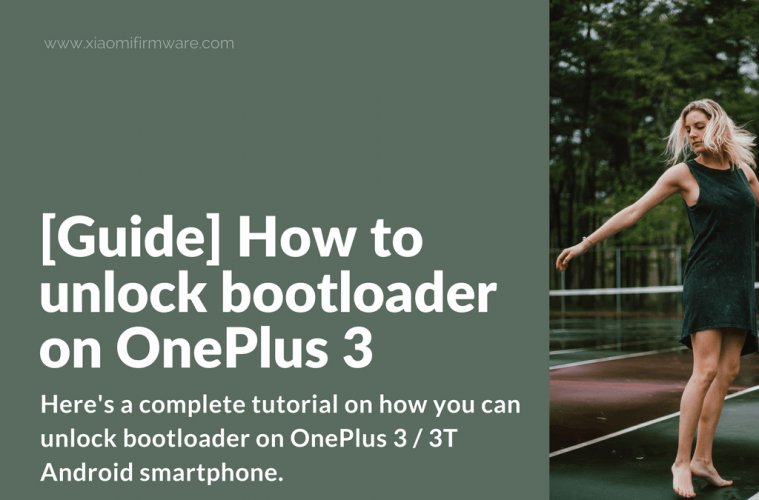 Guide Unlock OnePlus 3 Bootloader