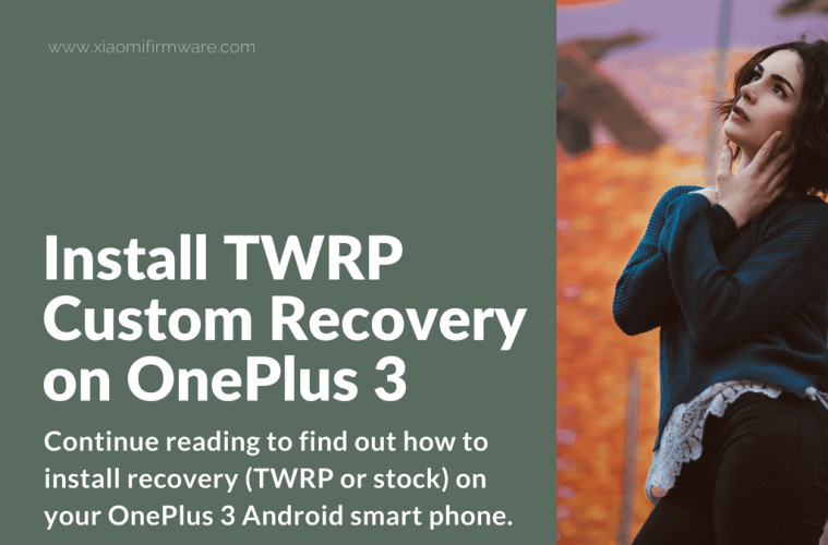 Flash TWRP or Stock Recovery on OnePlus 3 / 3T