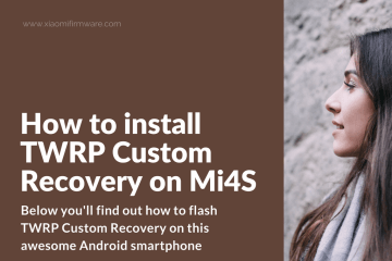 How to install TWRP Custom Recovery on Mi4S