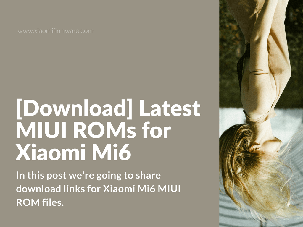 Download Official MIUI ROM files for Xiaomi Mi6