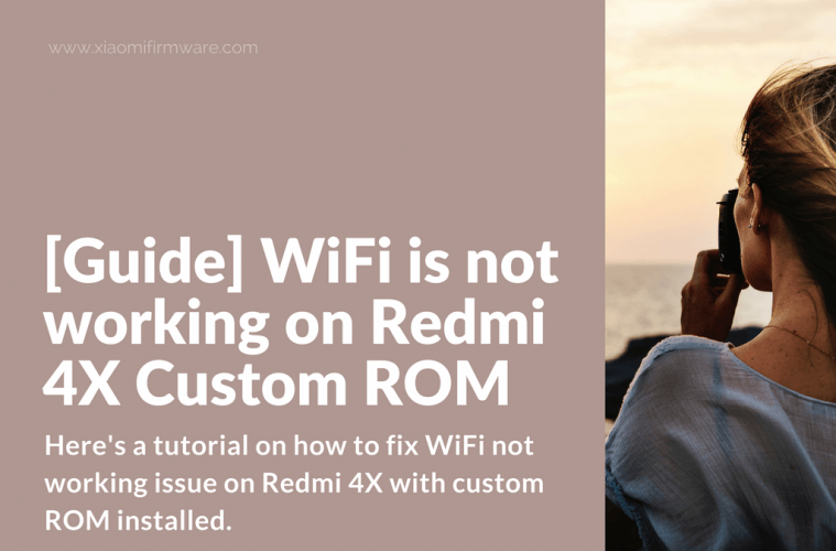 How to fix WiFi on Redmi 4X Custom ROM