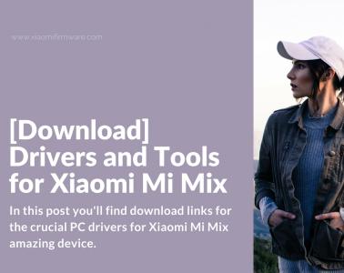 Drivers for Xiaomi Mi Mix and Mi5