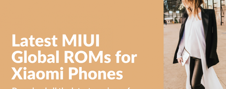 Official MIUI Global ROM for Xiaomi Devices