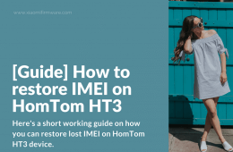 Restore IMEI on HomTom HT3 Android Device