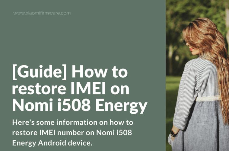 Restoring IMEI on Nomi i508 Energy