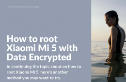 Remove encryption and Root Xiaomi Mi5 Device