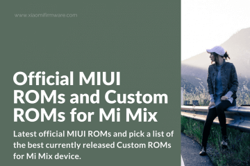 Download ROMs for Xiaomi Mi Mix
