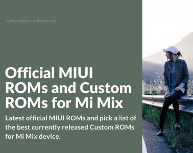 Download ROMs for Xiaomi Mi Mix
