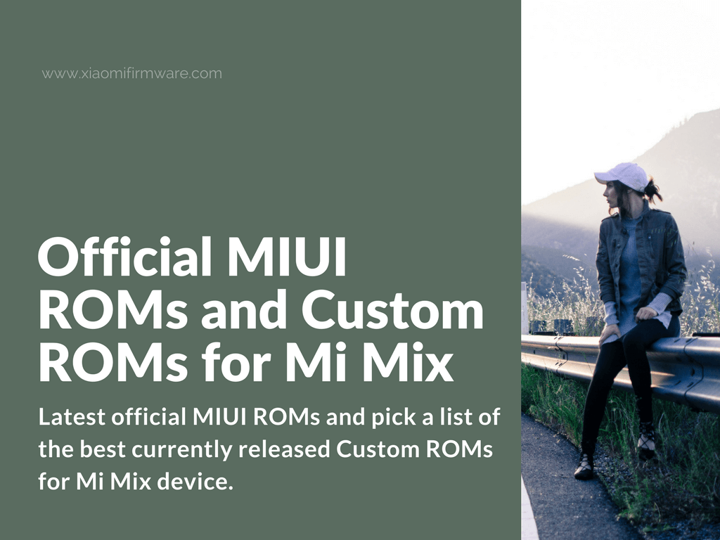 Latest Official Miui Roms And Custom Roms For Mi Mix Xiaomi Firmware