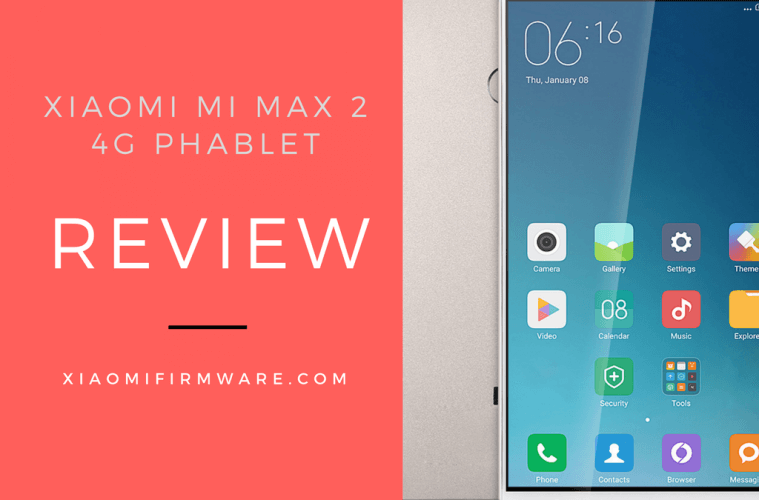 Xiaomi Mi Max 2 4G Phablet Smart Phone Review