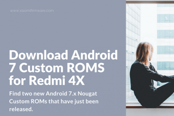 Android 7 Nougat Custom ROM for Xiaomi Redmi 4X