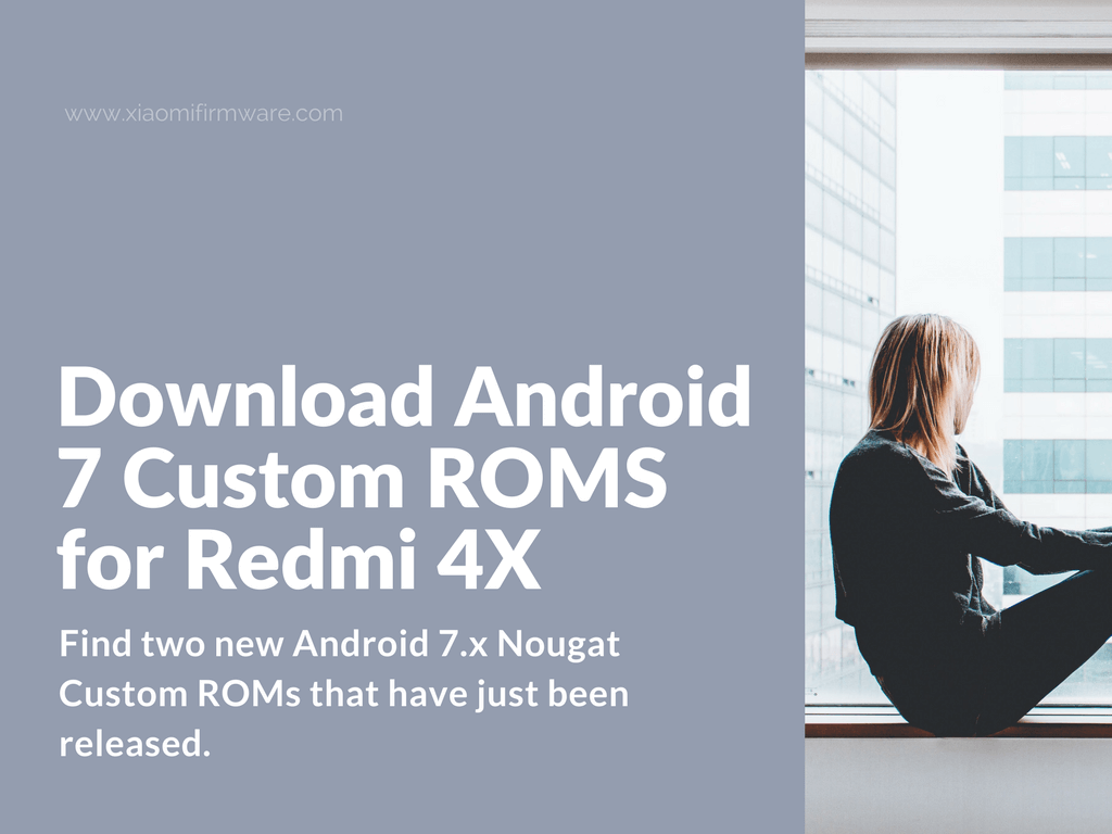 Install Android Nougat 7 0 Update For Redmi Note 4: [Download] Android 7 Custom ROMS For Redmi 4X