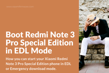 How to boot in EDL (Download mode) onRedmi Note 3 Pro Special Edition
