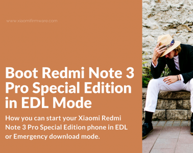 How to boot in EDL (Download mode) on Redmi Note 3 Pro Special Edition
