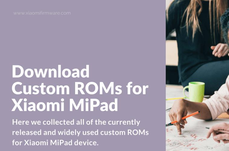 Download Latest Xiaomi Mi Pad Custom ROMs