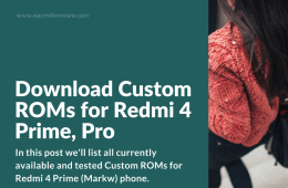 Best Custom ROMs for Xiaomi Redmi 4 Prime