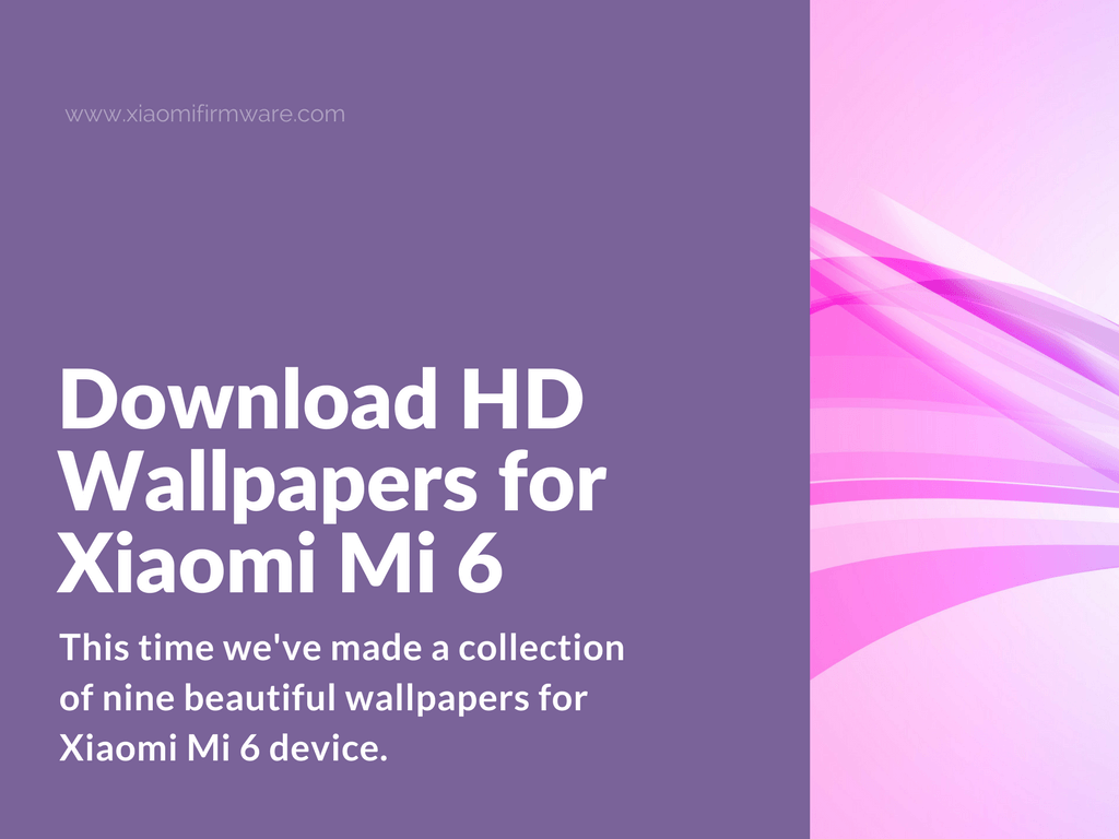 Download HD Wallpapers For Xiaomi Mi 6