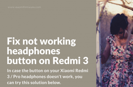 Solution for not working headphone buttons on Xiaomi Redmi 3