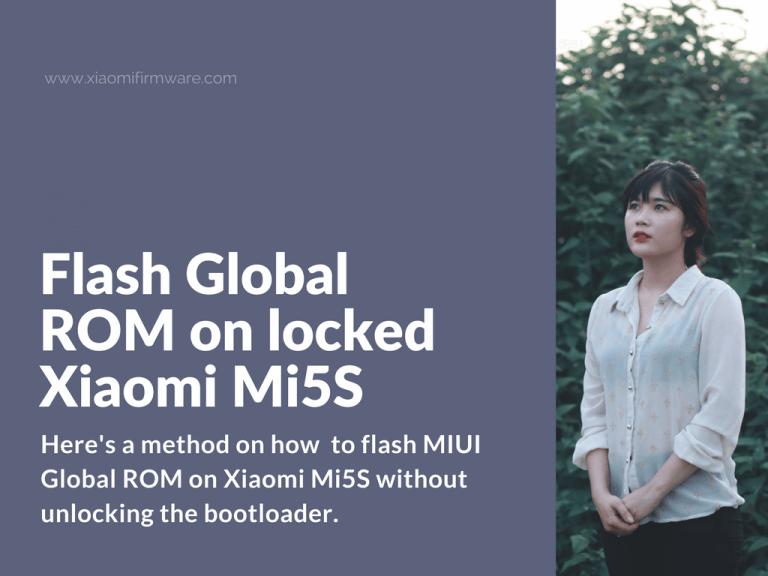 Flash Global Stable ROM on Mi 5S locked bootloader