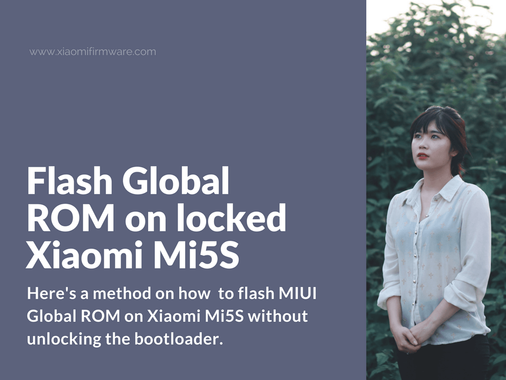 Flash Global Stable ROM on Mi 5S locked bootloader