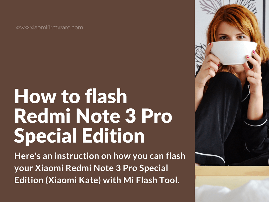 Redmi Note 3 Pro Special Edition MiFlash Tool Guide