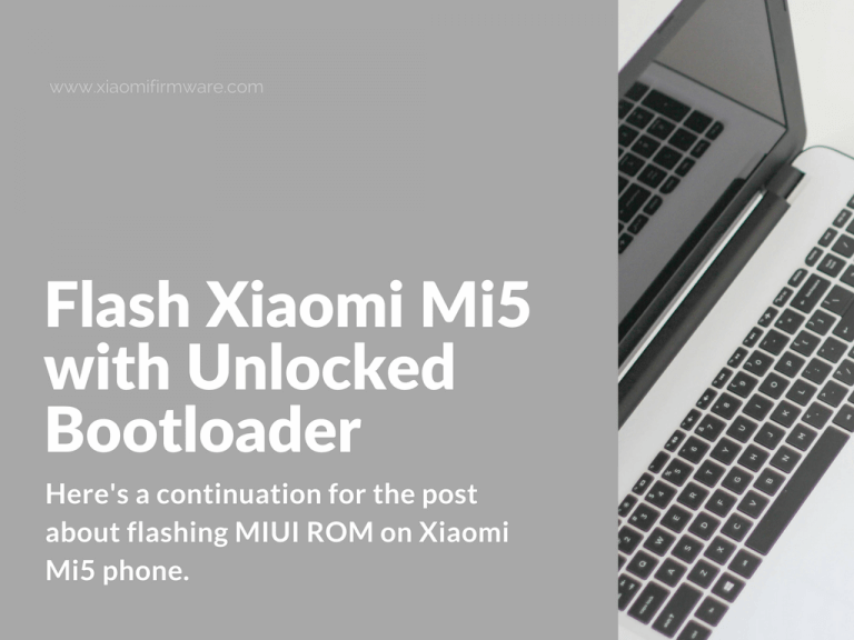 Flash unlocked Xiaomi Mi 5 with MiFlash Tool