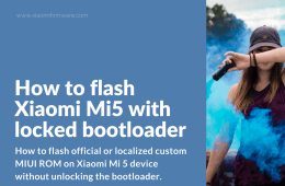 How to Flash Xiaomi Mi 5 with MiFlash